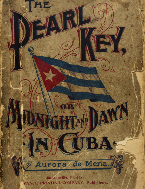 Cover of The Pearl Key, or Midnight and Dawn in Cuba by Aurora de Mena (1896)
